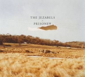 Album Review: The Jezabels [Prisoner]